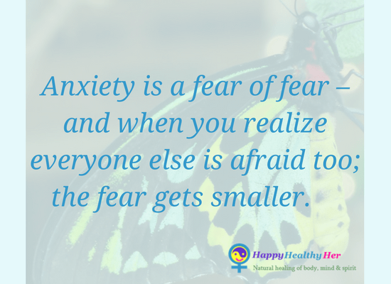 Anxiety is a fear of fear